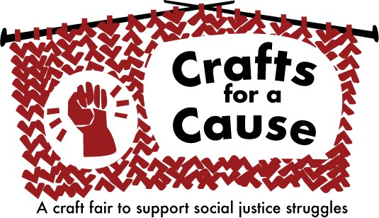 Crafts for a Cause - a craft fair to support social justice struggles in Vancouver, BC at Rhizome Cafe